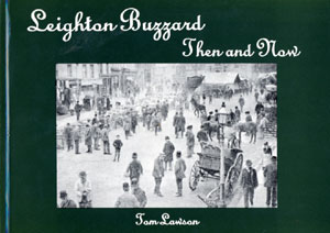 Leighton Buzzard Then and Now